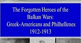 The Forgotten Heroes of the Balkan Wars: Greek-Americans and Philhellenes 1912-1913